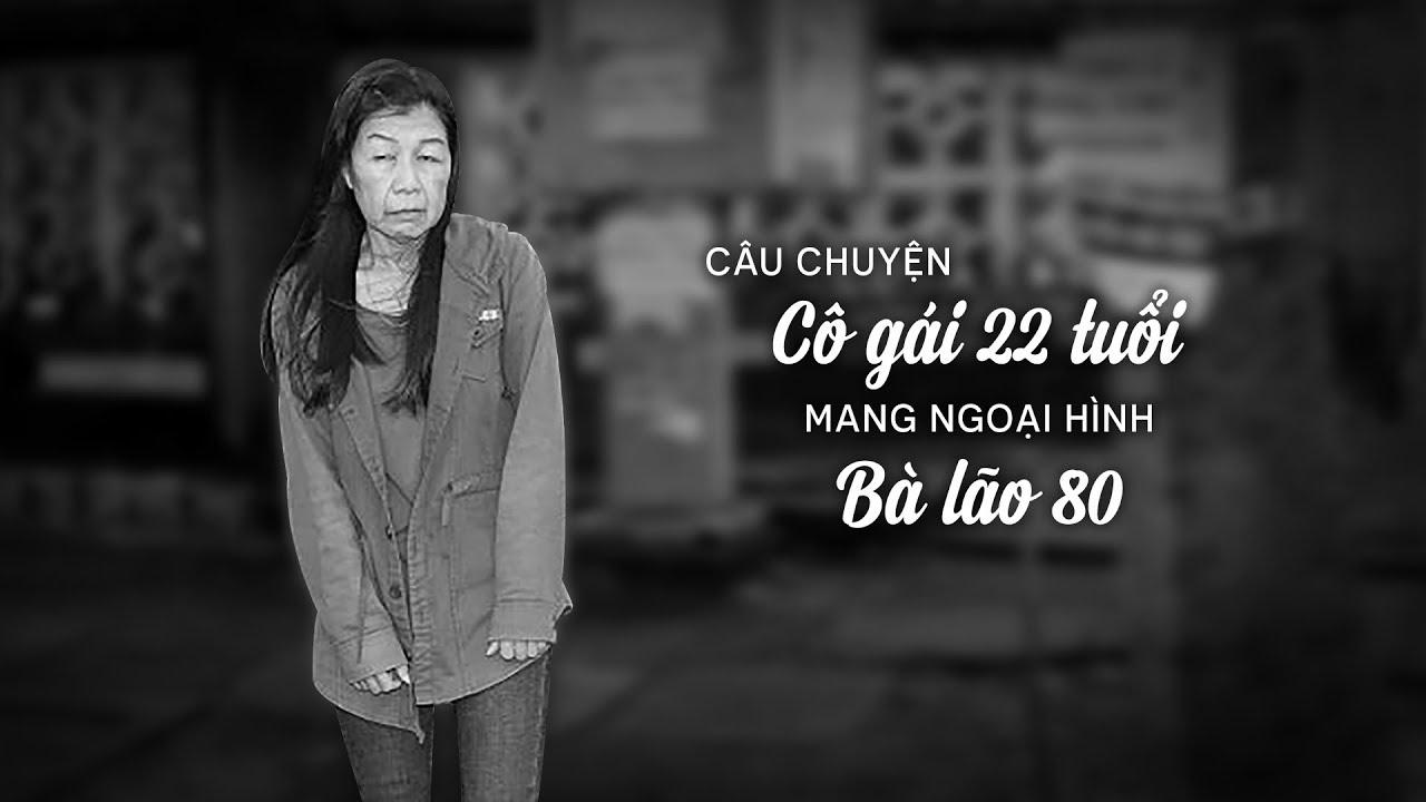 Nguyễn Thị Như – Cô gái 22 TUỔI mang ngoại hình BÀ LÃO 80