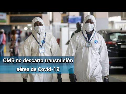 """""""Surgen pruebas"""" de transmisión por aire de Covid-19, reconoce la OMS"""