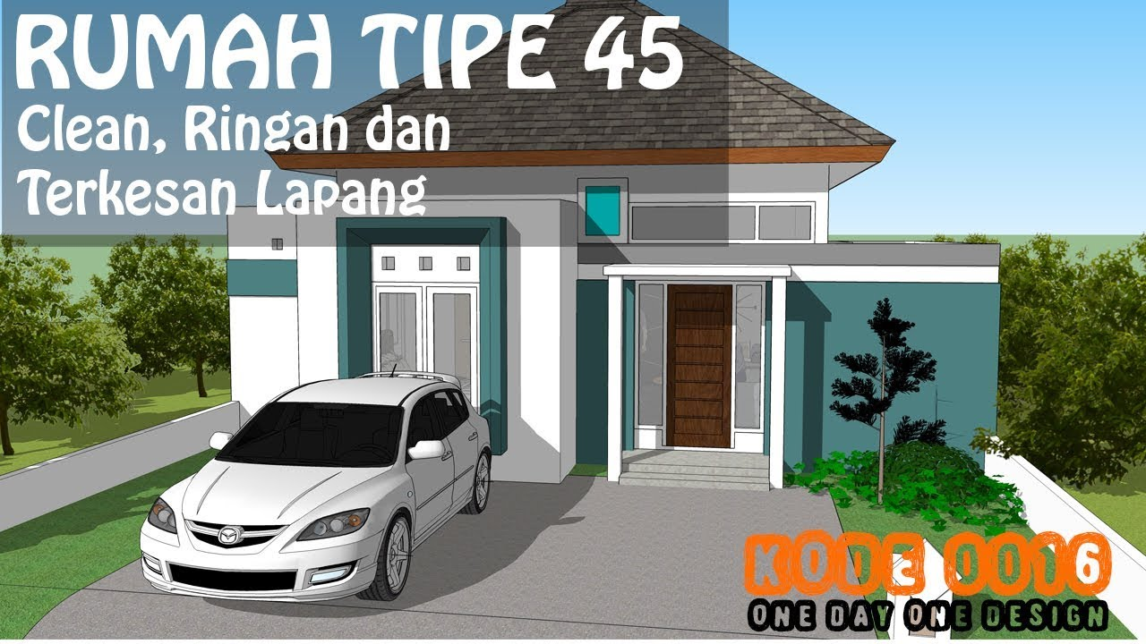 Rumah Atap Limas Modern Type 45 Kode 0016 Youtube