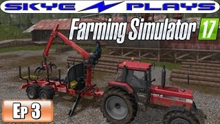 Farming Simulator 17 Part 3  ► LOGGING AND FORESTRY! ◀ Let's Play / Gameplay