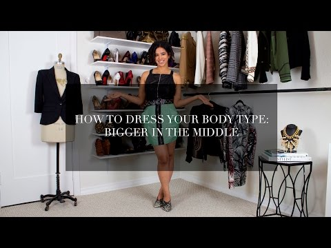 How to Dress Your Body Type: Bigger In The Middle