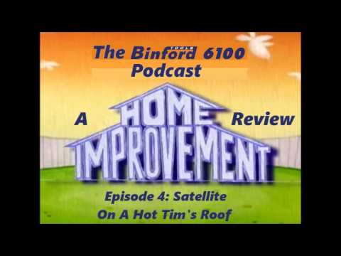 The Binford 6100 Podcast - Episode 4 - Satellite On A Hot Tim's Roof