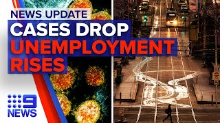 Update: NSW and Victoria record drop in cases, unemployment figures rises | 9 News Australia