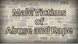 Video Male Victims of Abuse and Rape download MP3, 3GP, MP4, WEBM, AVI, FLV November 2017