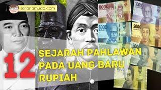12 Sejarah Pahlawan Indonesia Pada Uang Baru Rupiah