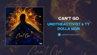 UnoTheActivist & Ty Dolla $ign - Can't Go (AUDIO)