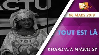 TOUT EST LÀ 08 MARS 2019 SPÉCIALE JOURNÉE DE LA FEMME AVEC KHARDIATA NIANG SY P1