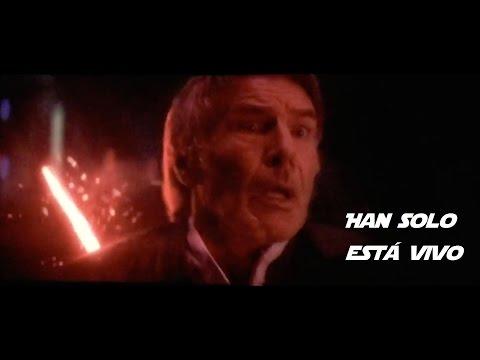 Han solo está vivo - impactante teoría - Star Wars El Despertar de la Fuerza (Spoiler alert)