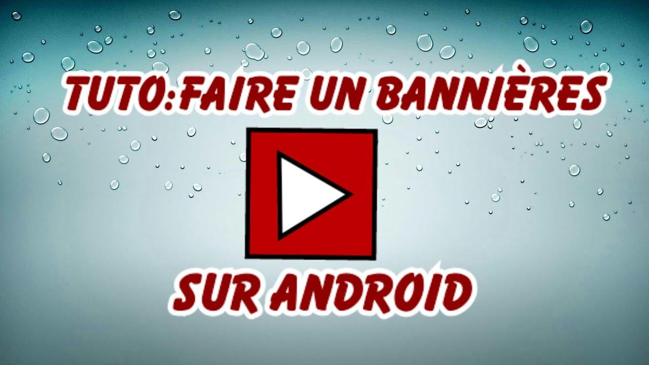Tutofaire Une Bannière Youtube Sur Android