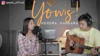Yowis! - Hendra Kumbara | ianyola Live Cover