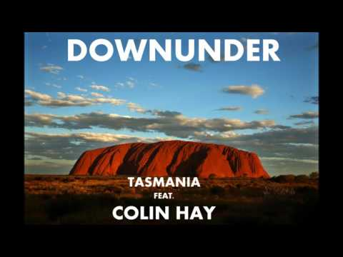 Downunder - Tasmania feat  Colin Hay (Radio Edit)