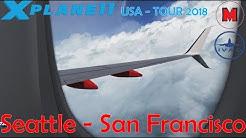 DIE USA - TOUR 2018 T13: Seattle - San Francisco/ B739 / IVAO / German / English