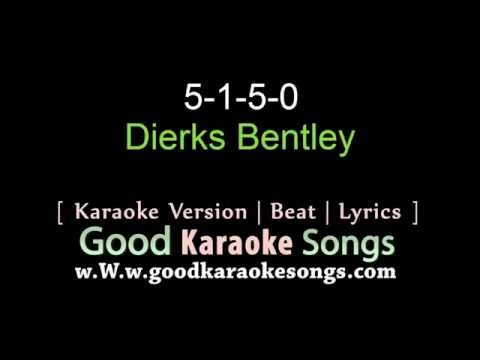 5 1 5 0   Dierks Bentley Lyrics Karaoke  goodkaraokesongscom