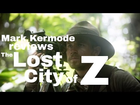 The Lost City Of Z reviewed by Mark Kermode