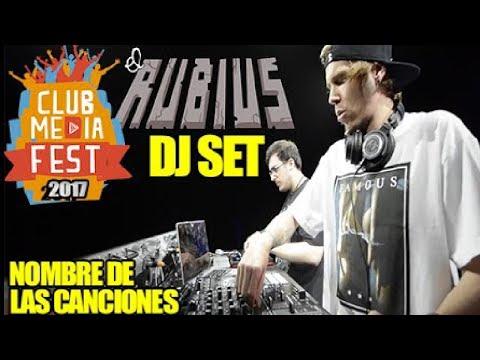 RUBIUS DJ SET | *Mejores Momentos* | CLUB MEDIA FEST MEXICO 2017 | (Nombre de canciones)