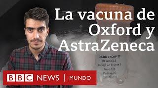 Cuán avanzada está la vacuna de Oxford y AstraZeneca que producirán Argentina y México