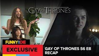 Gay of Thrones S6 E8 Recap: Know Cum