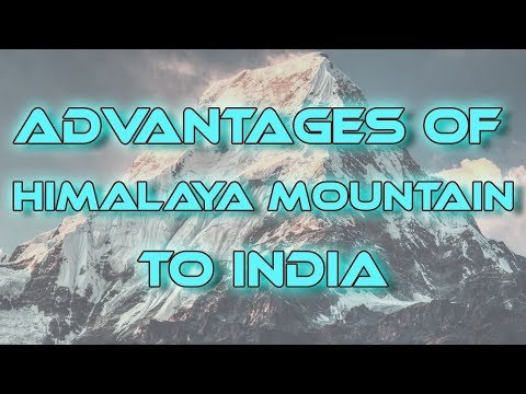 Advantages of Himalayan mountain to India