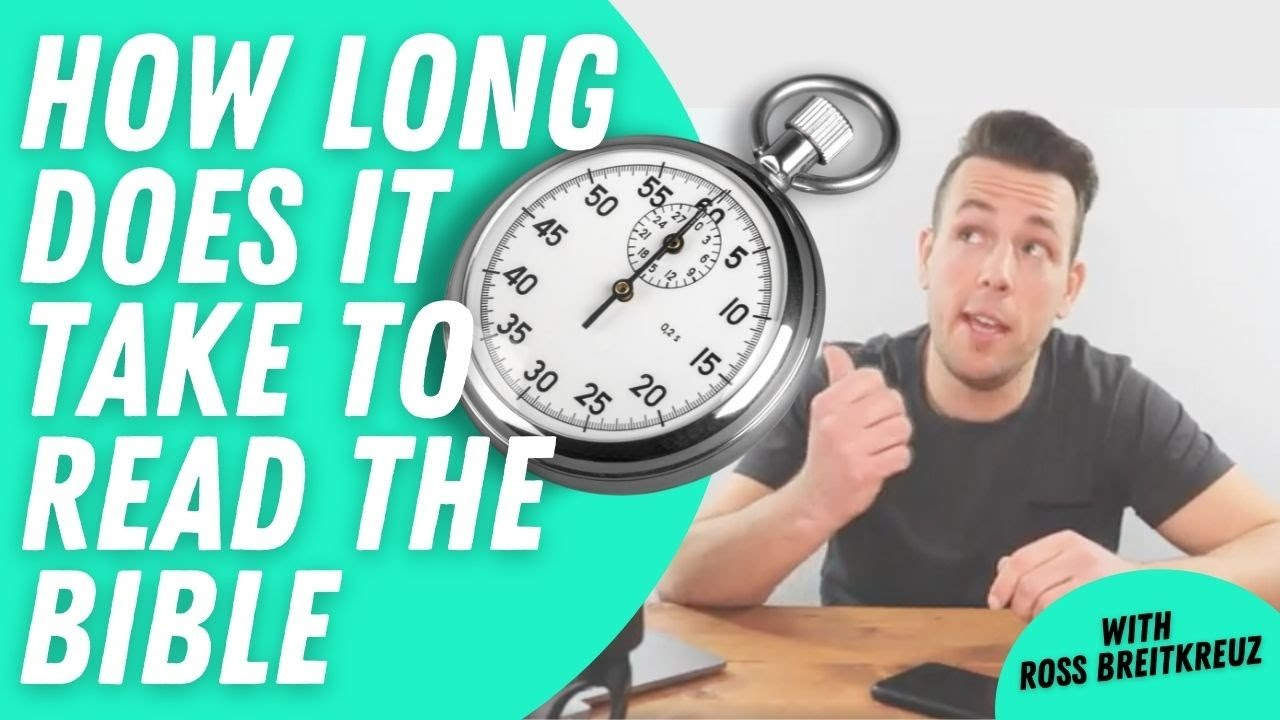 How Long Does It Take To Read The Bible?