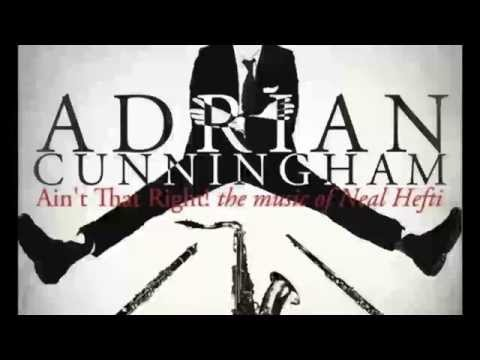 Adrian Cunningham - Its Awfully Nice to Be with You