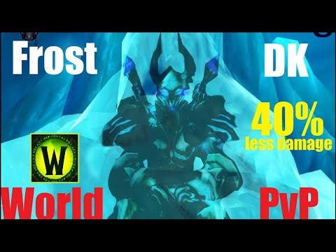 7.3.2 Frost DK World PvP - New 40% Damage Reduction - Discussing Current World PvP