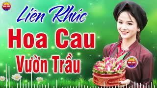 Liên Khúc Hoa Cau Vườn Trầu - Nhạc Sống Quan Họ Bắc Ninh Mới Nhất 2020 - Hay Mê Mẩn - MC Thanh Hương