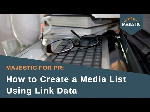 How to Create a Media List Using Link Data - Majestic for PR
