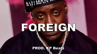 "[FREE] Mist Type Beat - ""Foreign"" ft Fredo 
