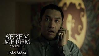 """SEREM MEREM Season III - Ep. 1 """"Jadi Gak?"""""""