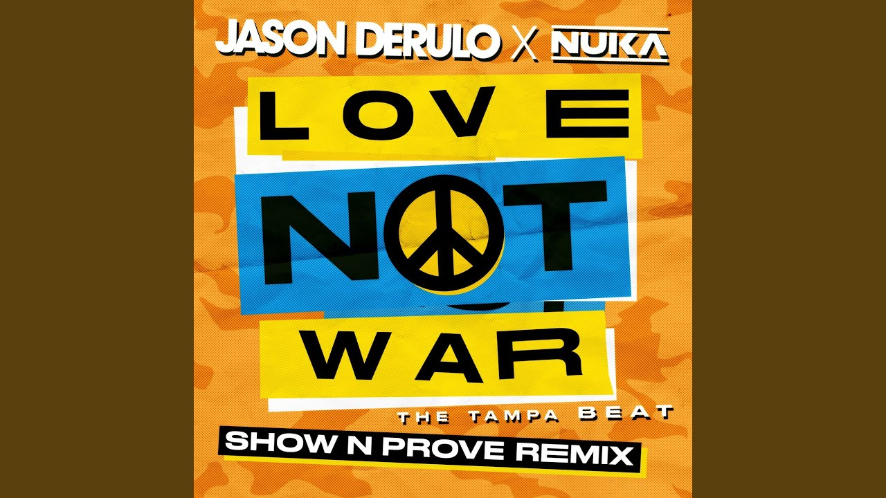 Jason Derulo, Nuka - Love Not War (The Tampa Beat) (Show N Prove Remix)