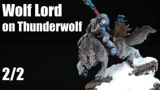 How to paint Wolf Lord on Thunderwolf? Space Wolves Warhammer 40k painting tutorial 2/2