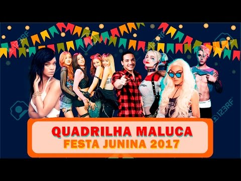 Quadrilha Maluca 2017 PARTE 2 - Sertanejo, Pop, Kpop e Funk + DOWNLOAD