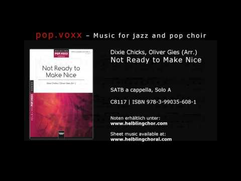 Dixie Chicks / Oliver Gies (Arr.) - Not Ready To Make Nice