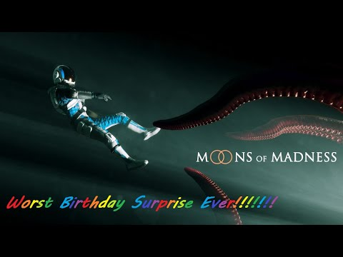 Moons of Madness Episode 1: Worst Birthday Surprise Ever!! |