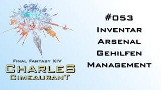 #053 FFXIV - Inventar/Arsenal und Gehilfen Management - So räumt ihr auf und macht Ordnung