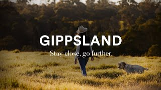 Gippsland | Stay close, go further.