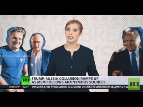 Chasing For Ratings: Trump-Russia collusion grows as US media follows anonymous sources