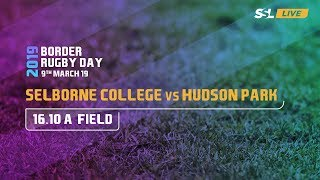 Selborne College 1st XV vs Hudson Park 1st XV - Border Rugby day 2019