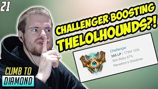 LOLHOUNDS GETTING BOOSTED TO DIAMOND BY A CHALLENGER!- Climb to Diamond #21