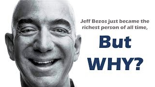 Jeff Bezos is the Richest Man in the World NOW, but why?