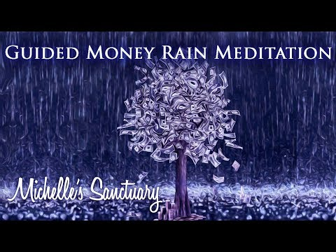 Guided Money Rain Meditation: Attracting Personal Wealth & Abundance with Michelle