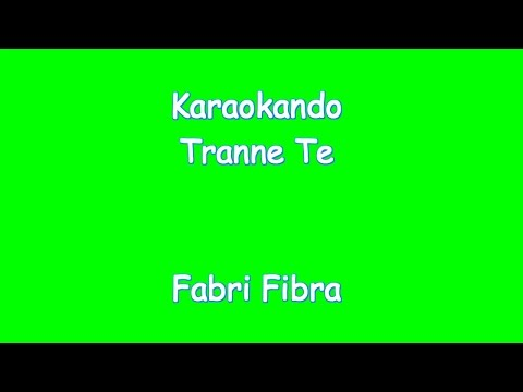 Karaoke Italiano - Tranne Te ( Rap Futuristico ) - Fabri Fibra - Testo