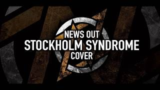 Download Video News Out - Stockholm Syndrome [Cover] MP3 3GP MP4
