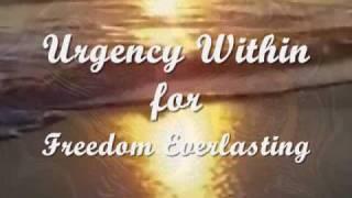 Urgency Within for Freedom Everlasting ~ Spoken by Mooji