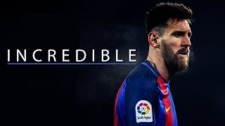 Lionel Messi 2017 - Incredible Goals, Assists & Skills 2016/17 l 720p60 l HD