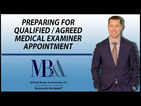 Preparing for a Qualified/Agreed Medical Examiner appointmen
