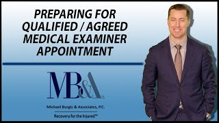 Preparing for a Qualified/Agreed Medical Examiner appointment