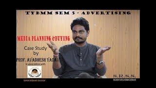 Media Planning & Buying  (TYBMM) *VERY VERY IMPORTANT*  by Prof. Avadhesh Yadav
