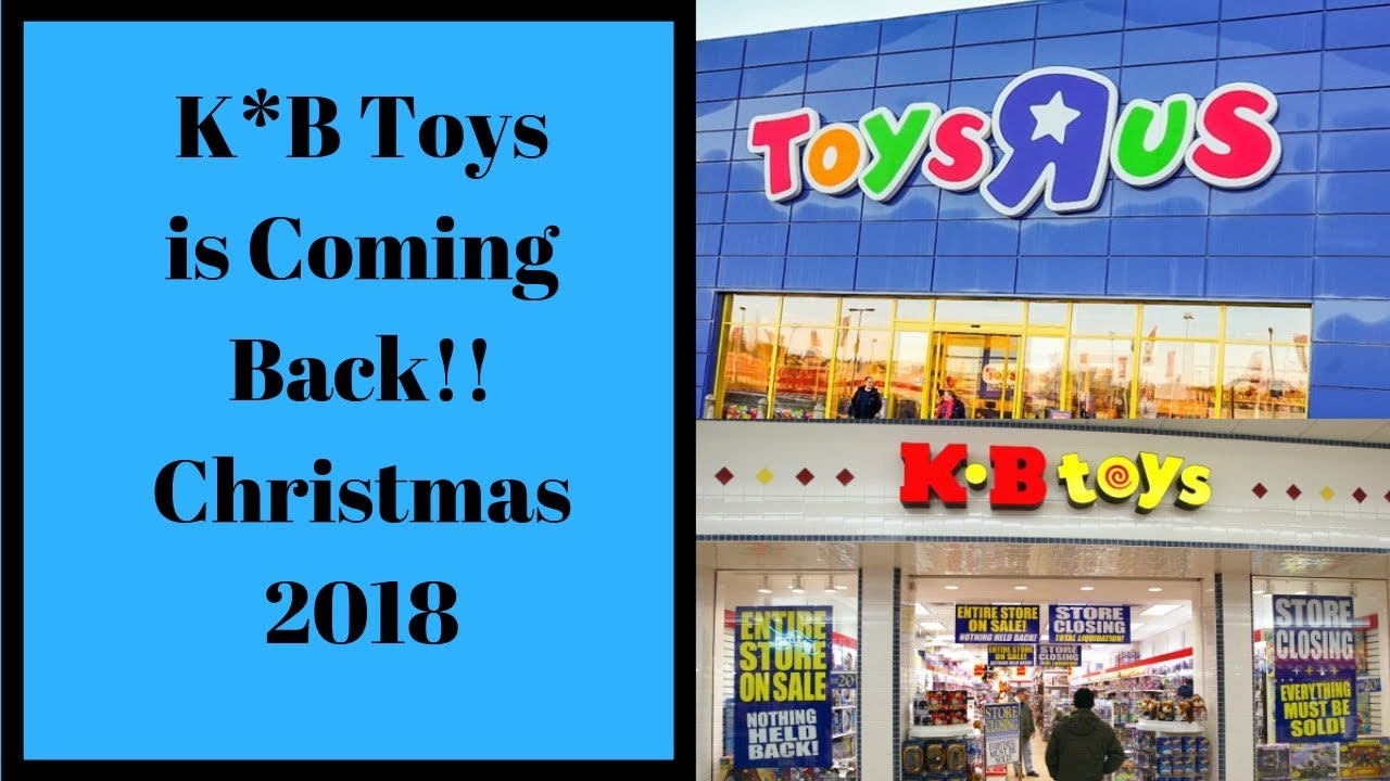 Kb Toys Is Back Black Friday Christmas 2018 Takes Over Toys R