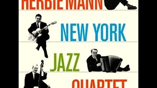 Скачать Herbie Mann New York Jazz Quartet How About You